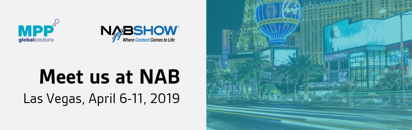 Discuss subscriber management at NAB with MPP Global